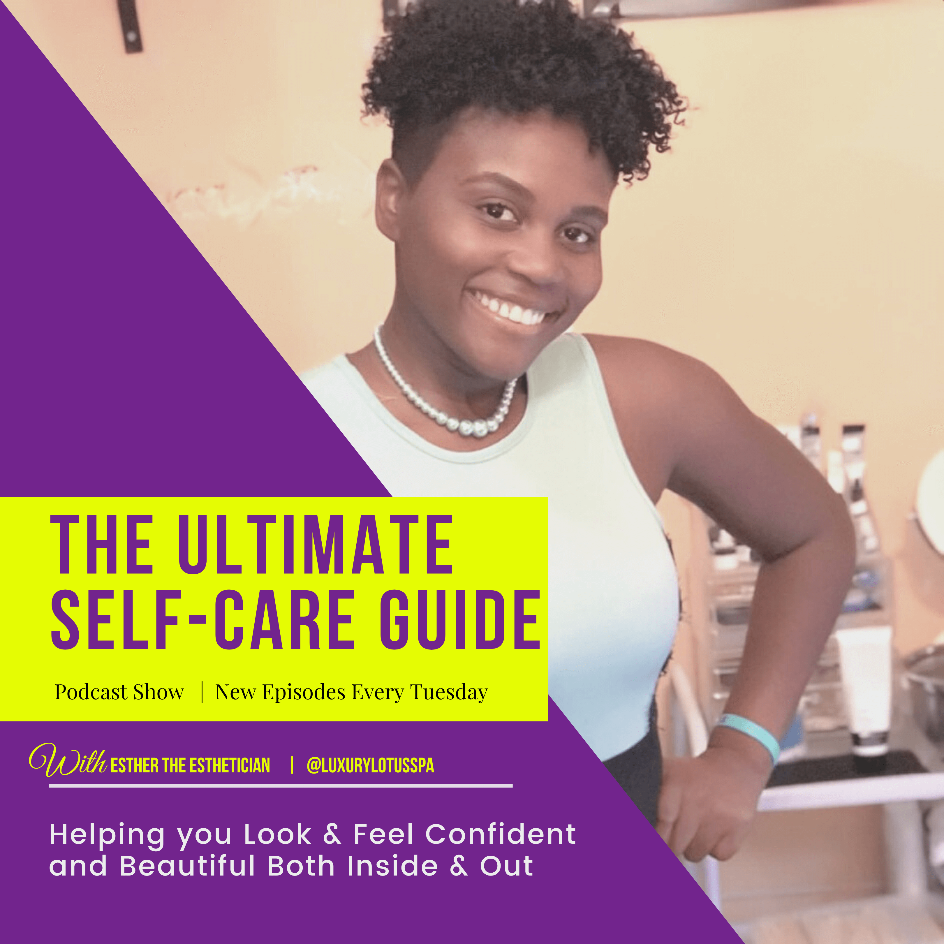 The Ultimate Self Care Podcast Show by Esther Nelson in Tampa, florida, influencer and public speaker all things beauty and selfcareBest acne scar treatment near me Esther the esthetician nelson the ultimate self care guide for clear smooth and even skin in tampa florida (FL)Luxury Lotus Spa online store spa boutique helping melanin beauties clear up acne and acne scars naturally for men and women with darker skin tone african american hatian jamaican, afro latinas